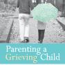 ParentingaGrievingChild_2015Rev
